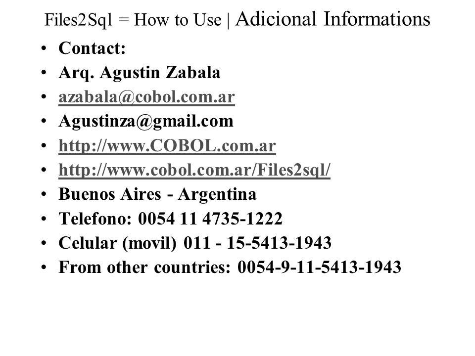 Files2Sql = How to Use   Adicional Informations