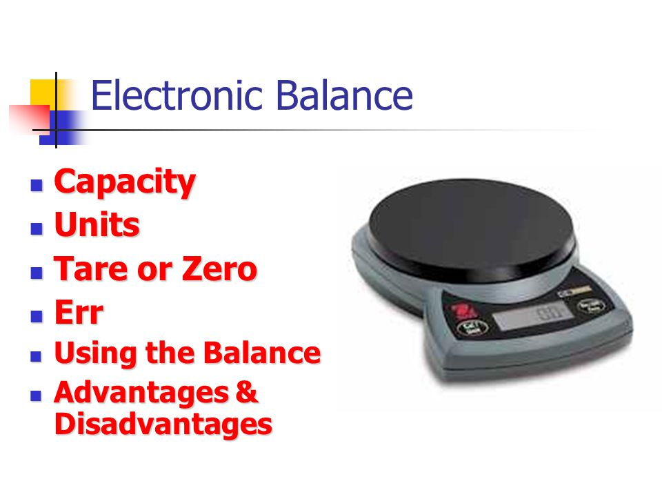 Electronic Balance Capacity Units Tare or Zero Err Using the Balance