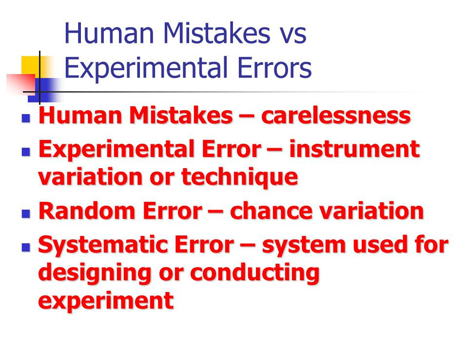 Human Mistakes vs Experimental Errors
