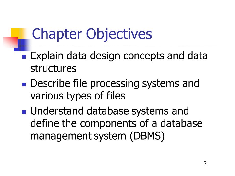 Chapter Objectives Explain data design concepts and data structures