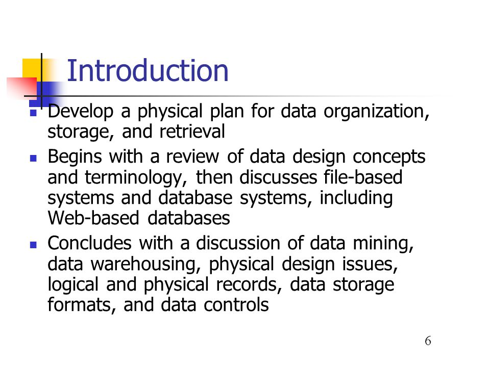Introduction Develop a physical plan for data organization, storage, and retrieval.