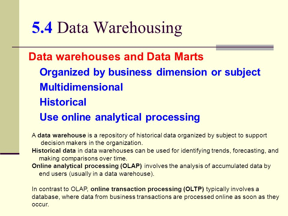 5.4 Data Warehousing Data warehouses and Data Marts