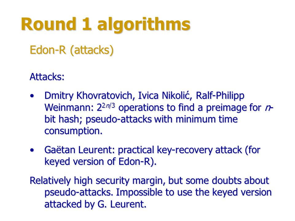Round 1 algorithms Edon-R (attacks) Attacks: