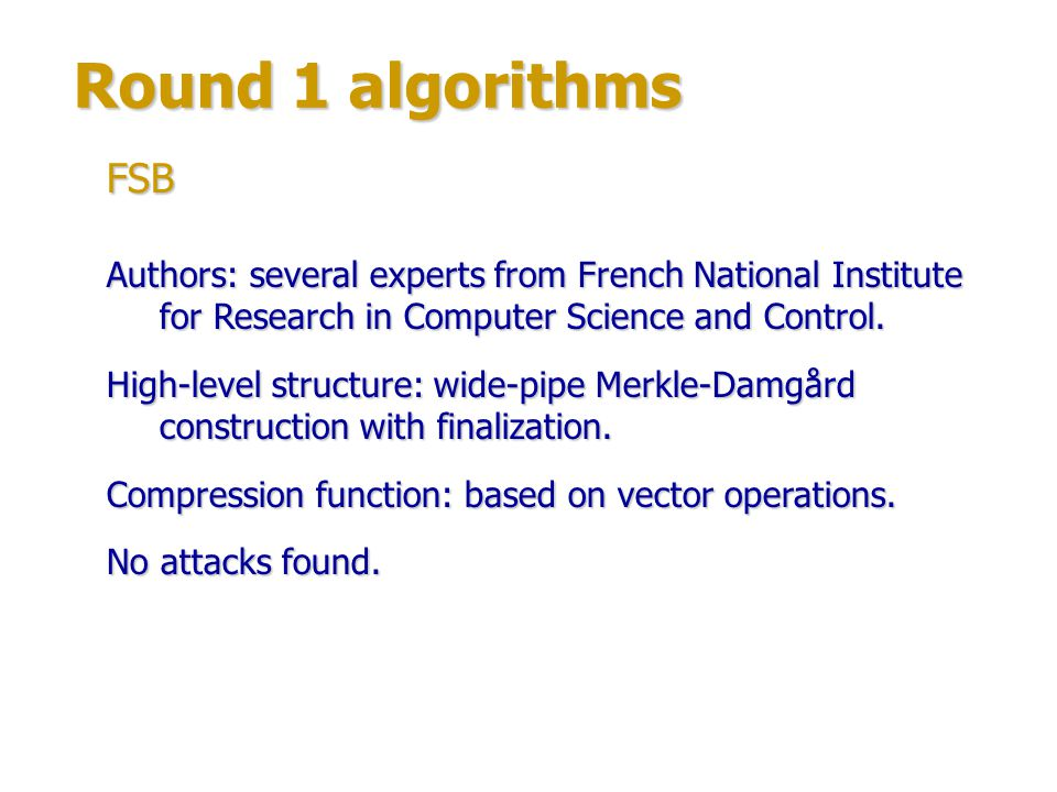Round 1 algorithms FSB. Authors: several experts from French National Institute for Research in Computer Science and Control.