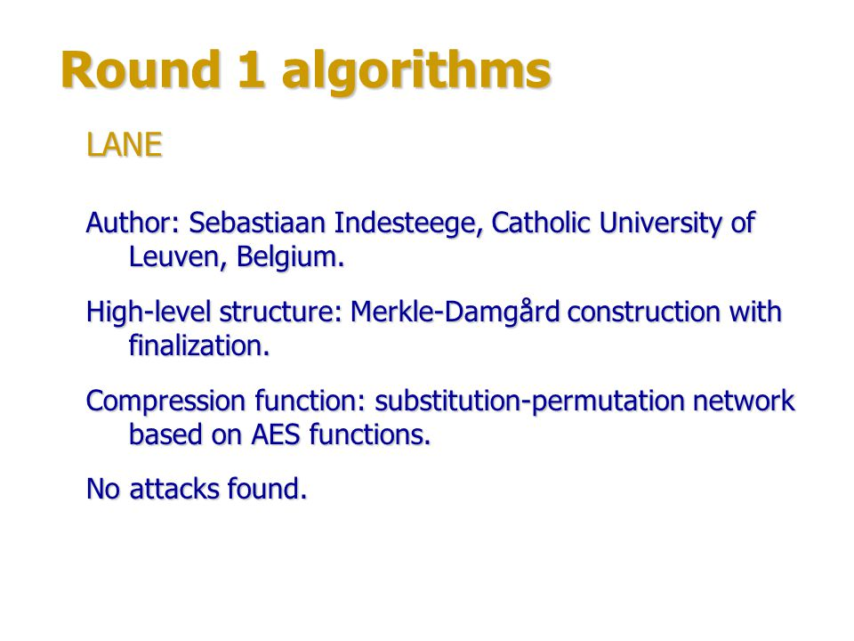 Round 1 algorithms LANE. Author: Sebastiaan Indesteege, Catholic University of Leuven, Belgium.
