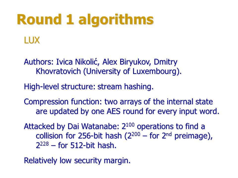 Round 1 algorithms LUX. Authors: Ivica Nikolić, Alex Biryukov, Dmitry Khovratovich (University of Luxembourg).