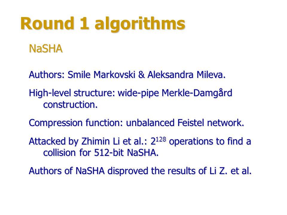 Round 1 algorithms NaSHA Authors: Smile Markovski & Aleksandra Mileva.