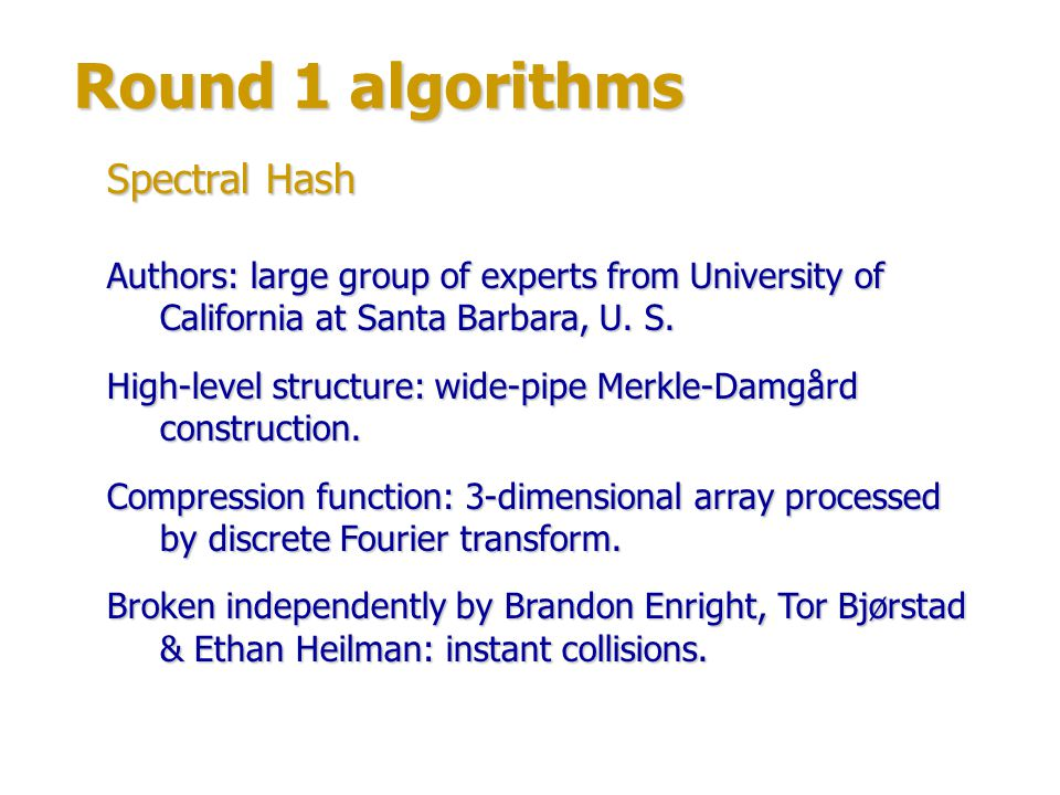 Round 1 algorithms Spectral Hash