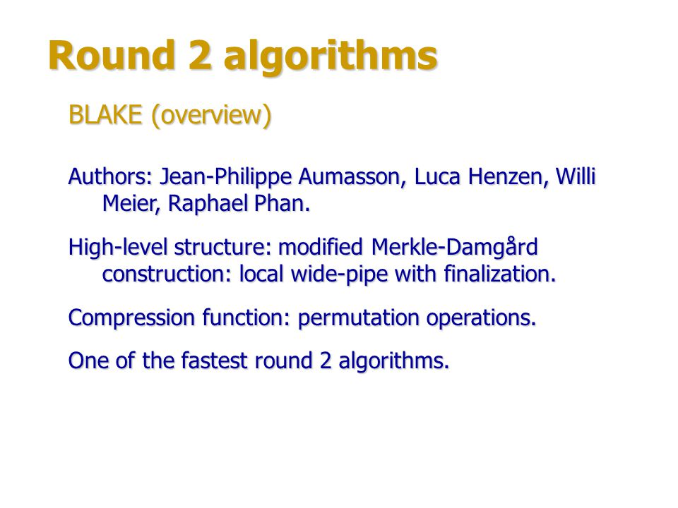 Round 2 algorithms BLAKE (overview)