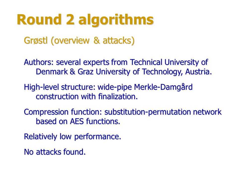 Round 2 algorithms Grøstl (overview & attacks)