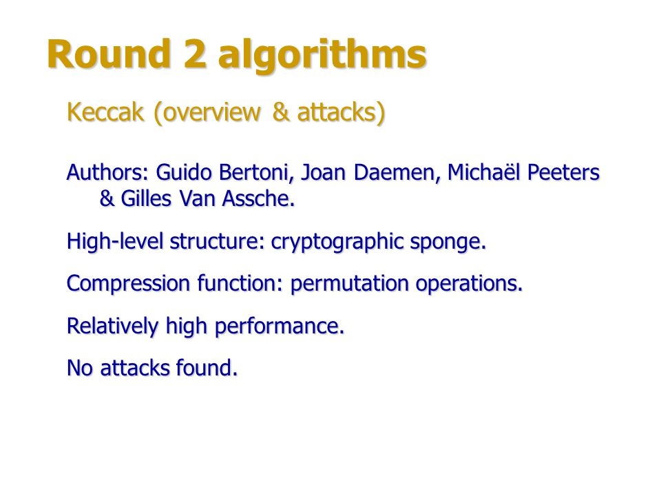 Round 2 algorithms Keccak (overview & attacks)