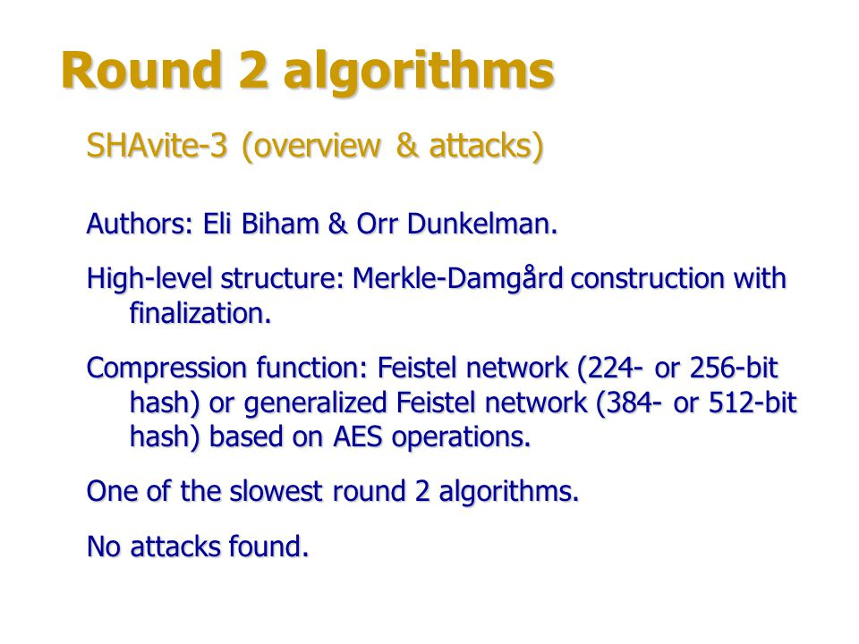 Round 2 algorithms SHAvite-3 (overview & attacks)