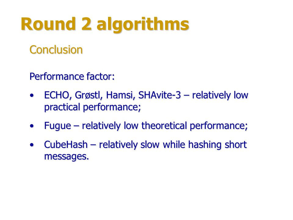 Round 2 algorithms Conclusion Performance factor: