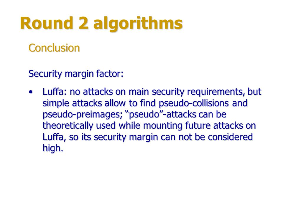 Round 2 algorithms Conclusion Security margin factor: