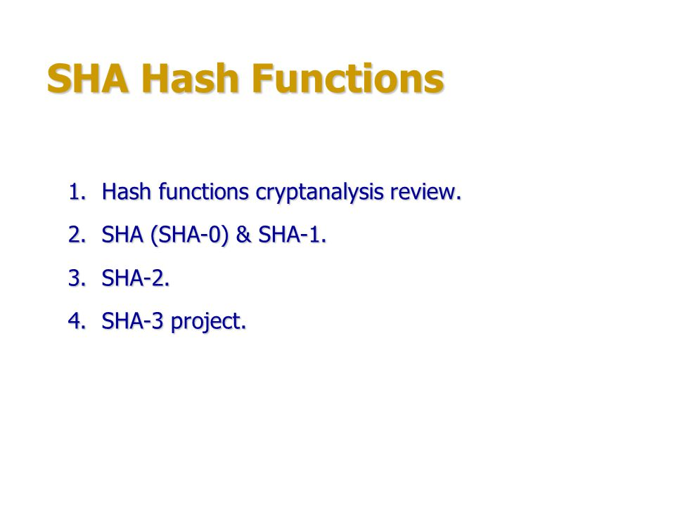 SHA Hash Functions Hash functions cryptanalysis review.