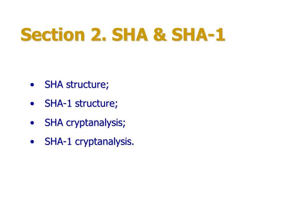 Section 2. SHA & SHA-1 SHA structure; SHA-1 structure;