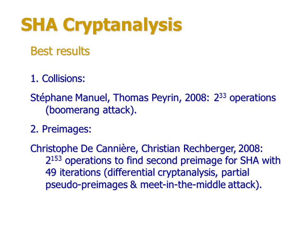 SHA Cryptanalysis Best results 1. Collisions: