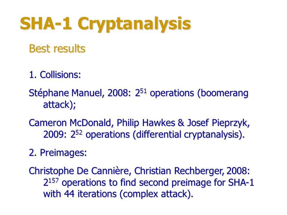 SHA-1 Cryptanalysis Best results 1. Collisions: