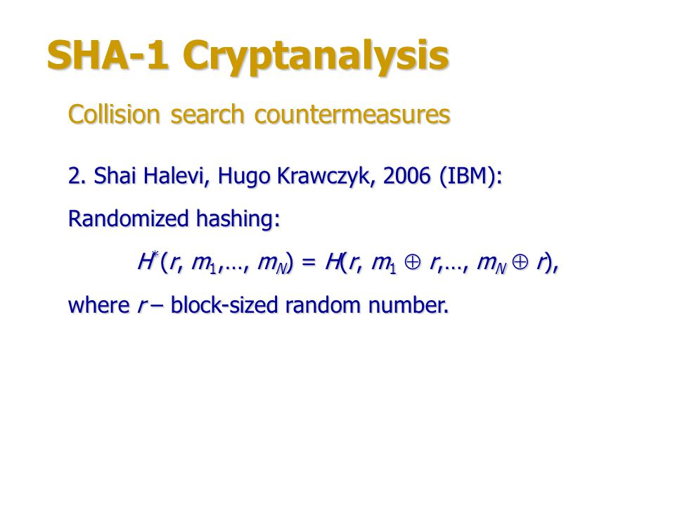 H*(r, m1,…, mN) = H(r, m1  r,…, mN  r),