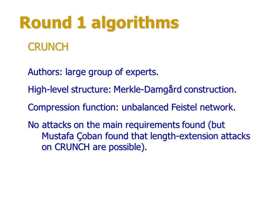 Round 1 algorithms CRUNCH Authors: large group of experts.
