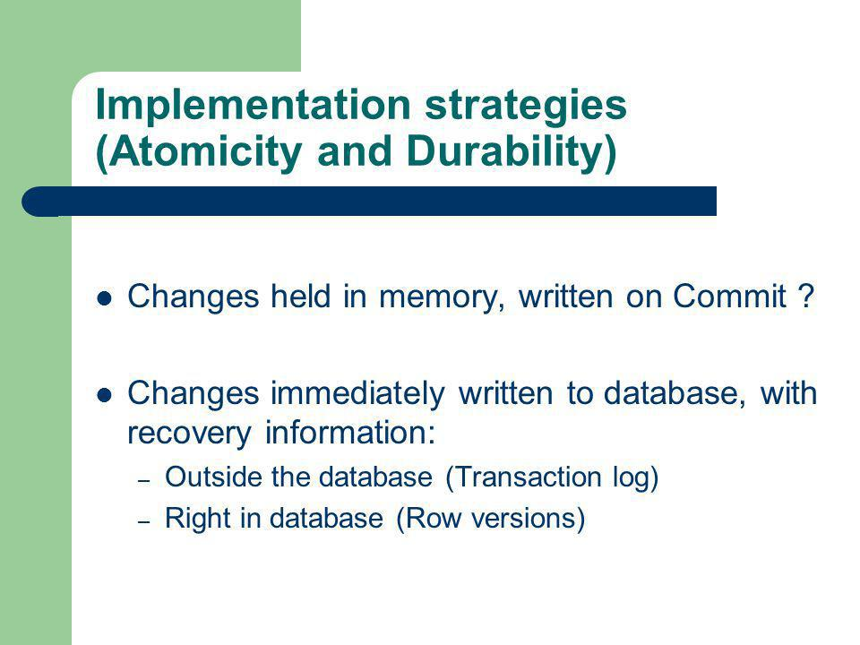 Implementation strategies (Atomicity and Durability)