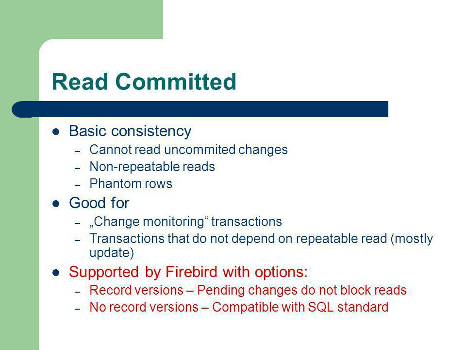 Read Committed Basic consistency Good for