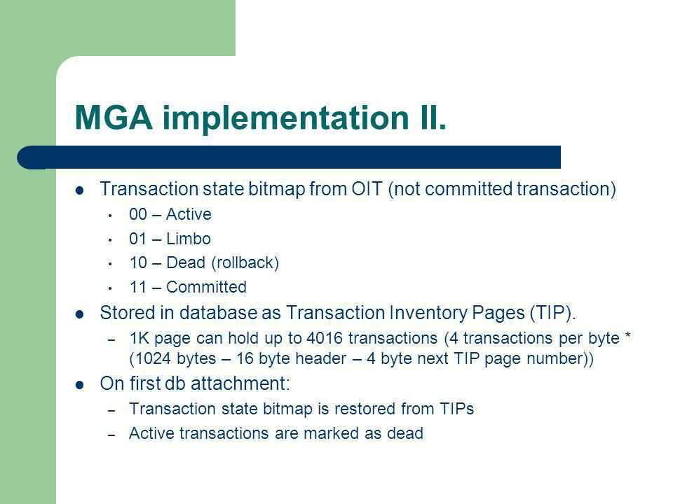 MGA implementation II. Transaction state bitmap from OIT (not committed transaction) 00 – Active. 01 – Limbo.