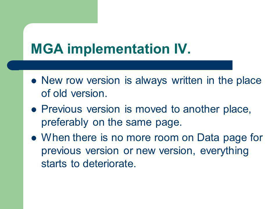 MGA implementation IV. New row version is always written in the place of old version.
