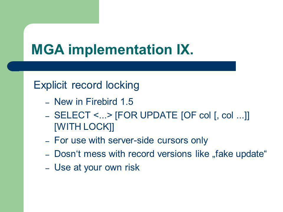 MGA implementation IX. Explicit record locking New in Firebird 1.5