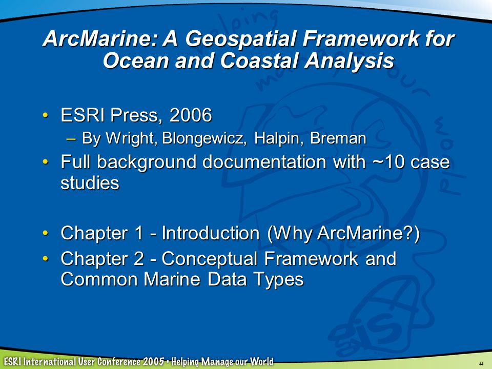 ArcMarine: A Geospatial Framework for Ocean and Coastal Analysis