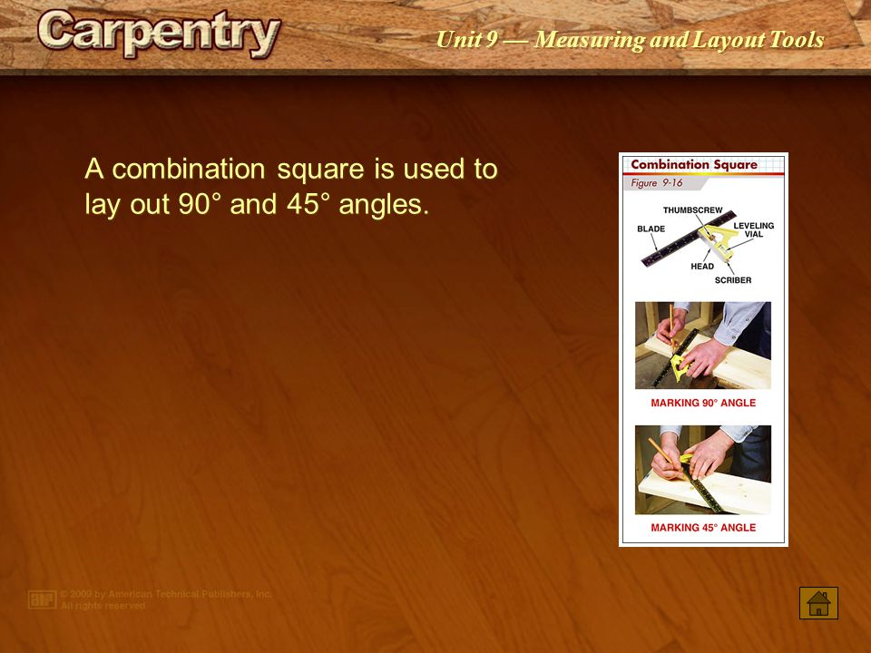 A combination square is used to lay out 90° and 45° angles.