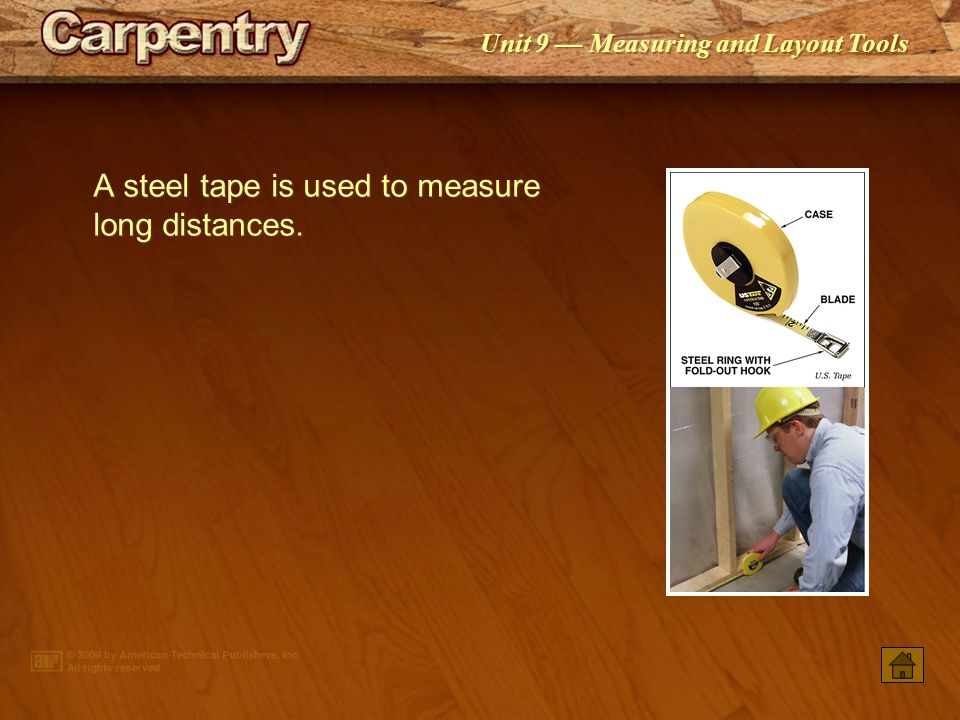 A steel tape is used to measure long distances.