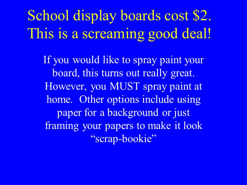 School display boards cost $2. This is a screaming good deal!