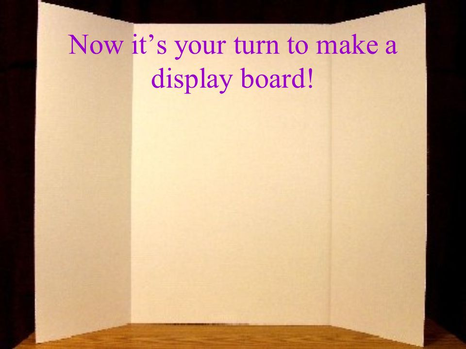 Now it's your turn to make a display board!