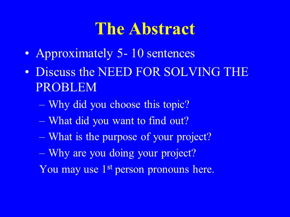 The Abstract Approximately 5- 10 sentences