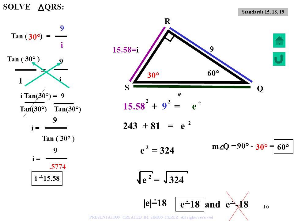 243 + 81 = e e = 324 e = 324 |e|=18 e=18 and e=-18 15.58 + 9 = e