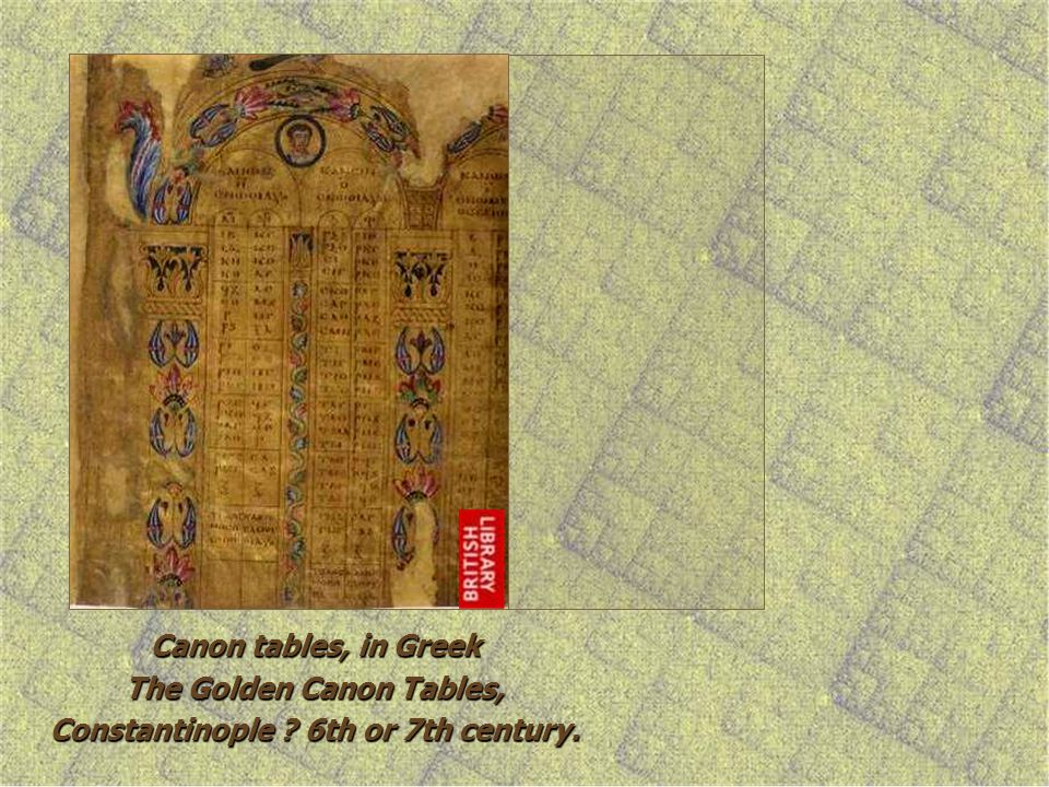 The Golden Canon Tables, Constantinople 6th or 7th century.