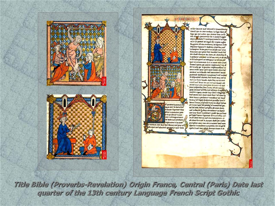 Title Bible (Proverbs-Revelation) Origin France, Central (Paris) Date last quarter of the 13th century Language French Script Gothic