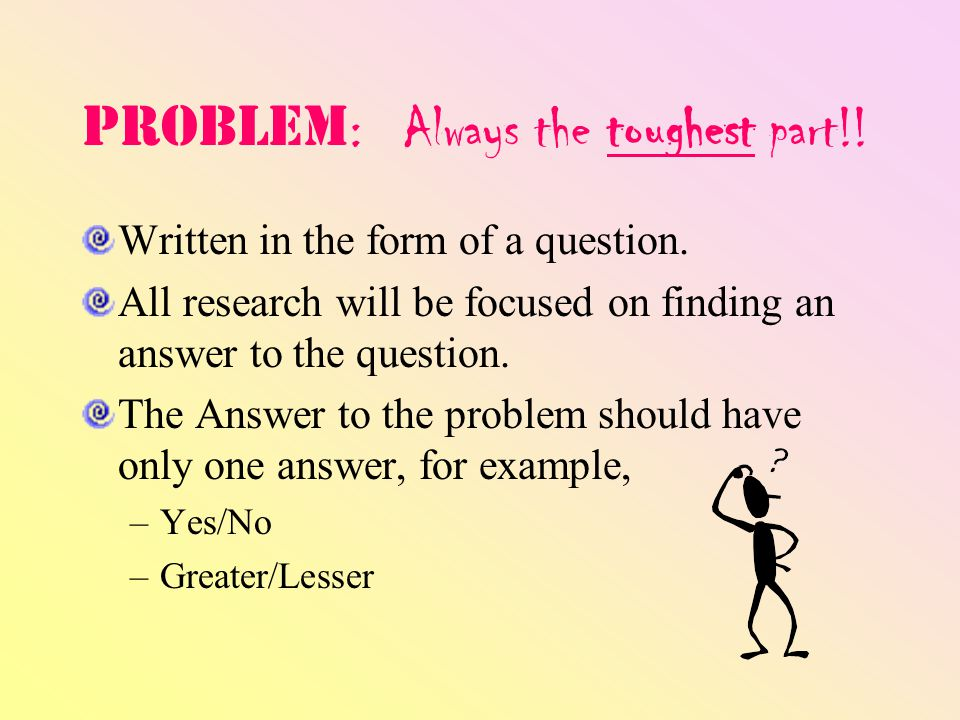 Problem: Always the toughest part!!