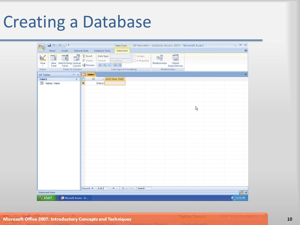 Creating a Database Microsoft Office 2007: Introductory Concepts and Techniques