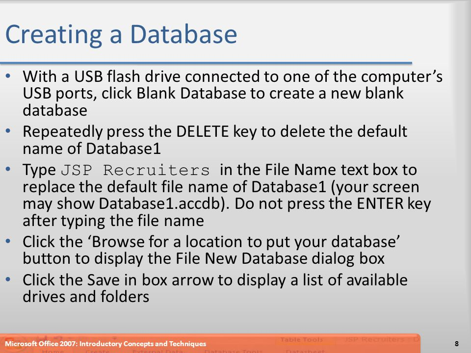Creating a Database With a USB flash drive connected to one of the computer's USB ports, click Blank Database to create a new blank database.