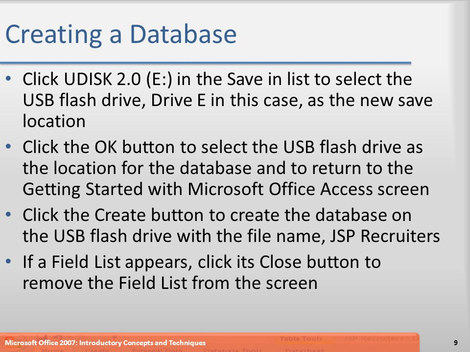 Creating a Database Click UDISK 2.0 (E:) in the Save in list to select the USB flash drive, Drive E in this case, as the new save location.