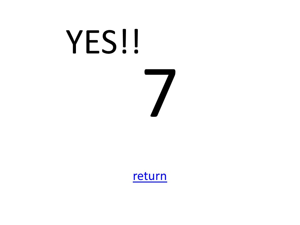 YES!! 7 return