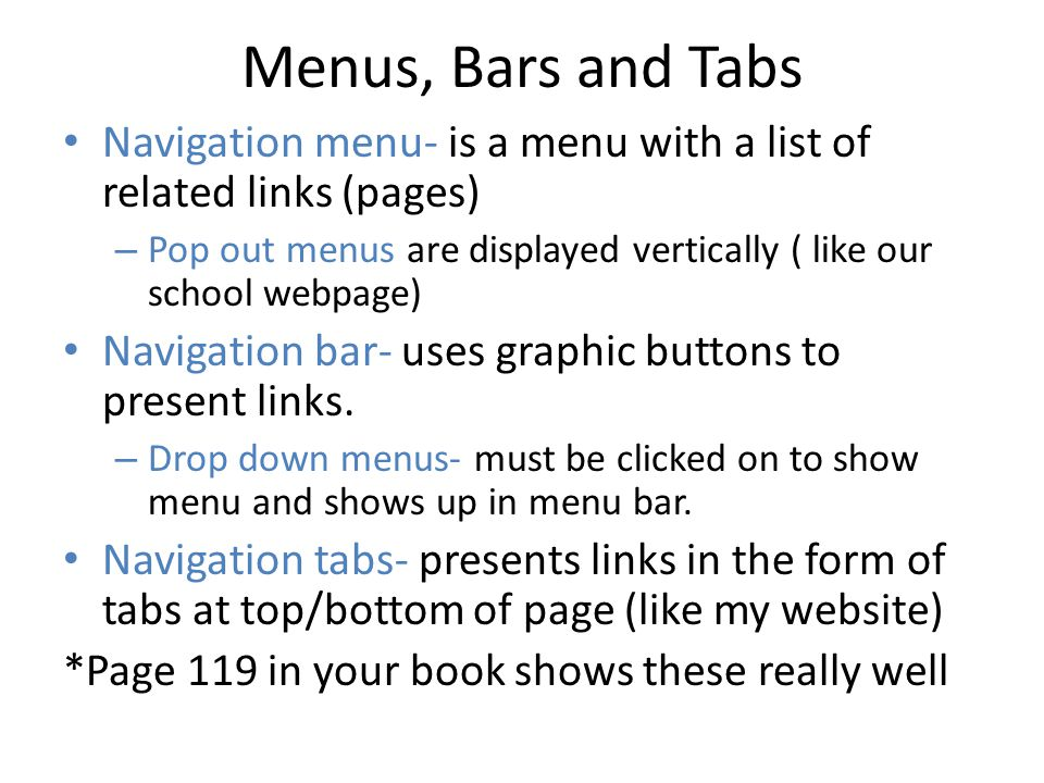 Menus, Bars and Tabs Navigation menu- is a menu with a list of related links (pages)