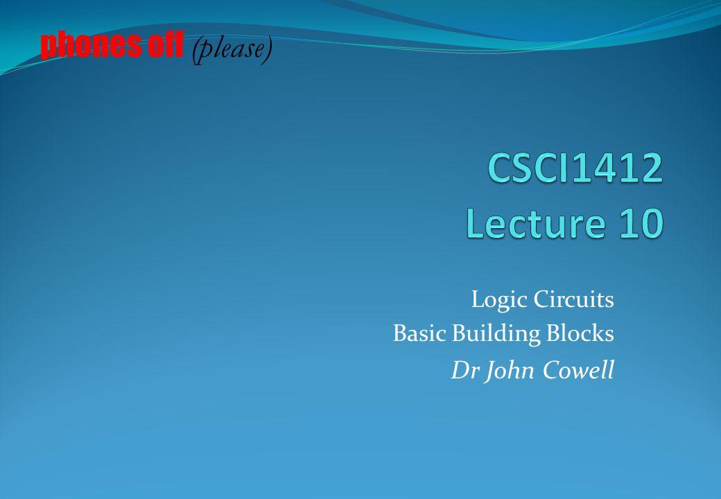 Logic Circuits Basic Building Blocks Dr John Cowell