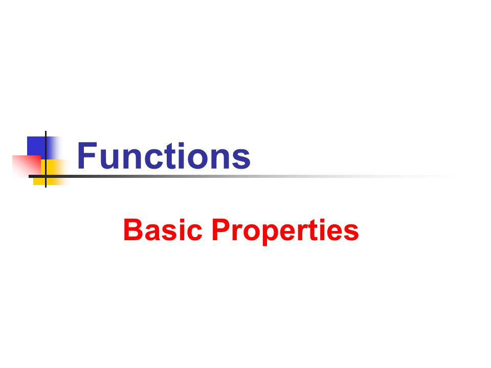 Basic Properties Basic Properties