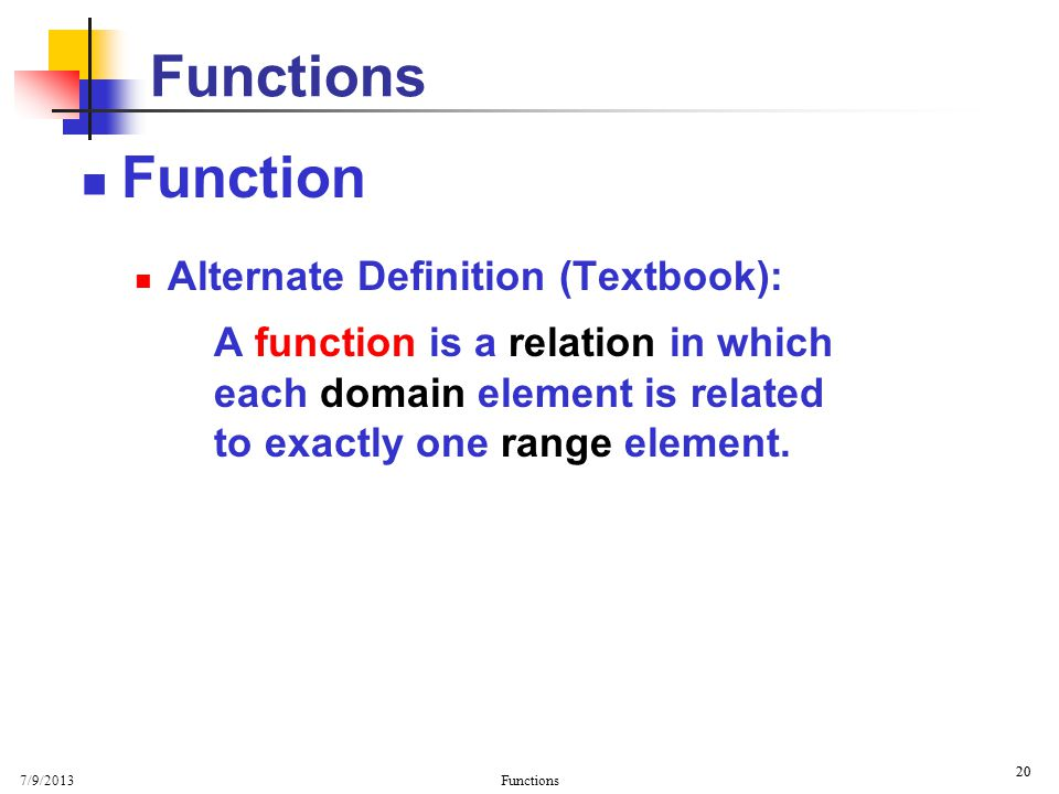 Basic Properties Functions. Function. Alternate Definition (Textbook):
