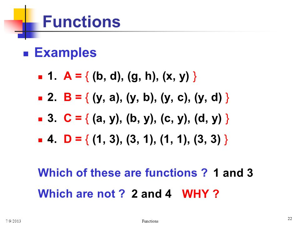 Functions Examples 1. A = { (b, d), (g, h), (x, y) }