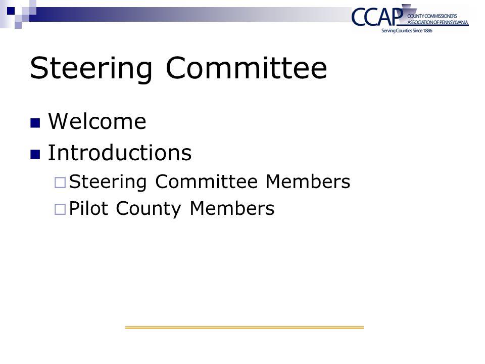 Steering Committee Welcome Introductions Steering Committee Members