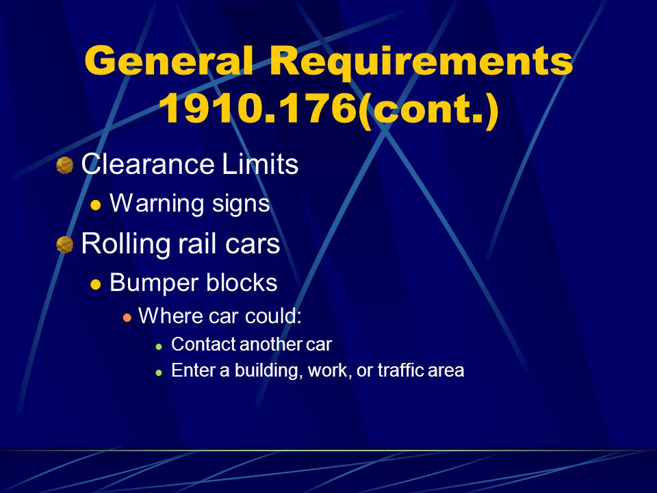 General Requirements 1910.176(cont.)